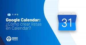 Google Calendar: ¿Cómo crear listas en Calendar?
